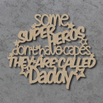 Some Superheros Don't Have Capes - Craft Sign