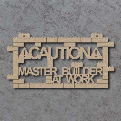 Master Builder At Work Craft Sign