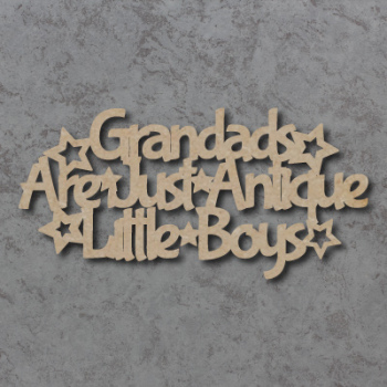 Grandads Are Just Antique Little Boys Sign