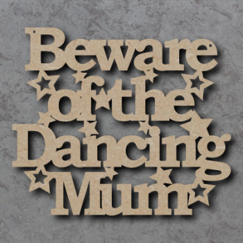 Beware of the Dancing Mum Craft Sign