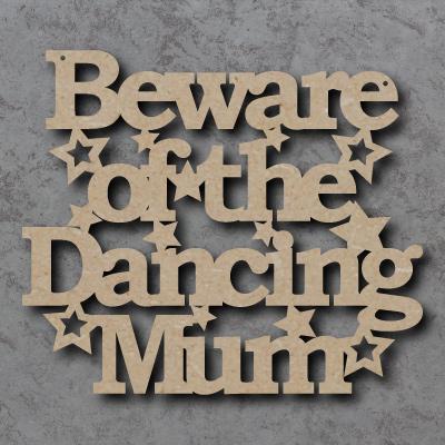 Beware of the Dancing Mum Craft Sign