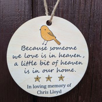 "Personalised ""Because someone we love is in heaven..."" Bauble"