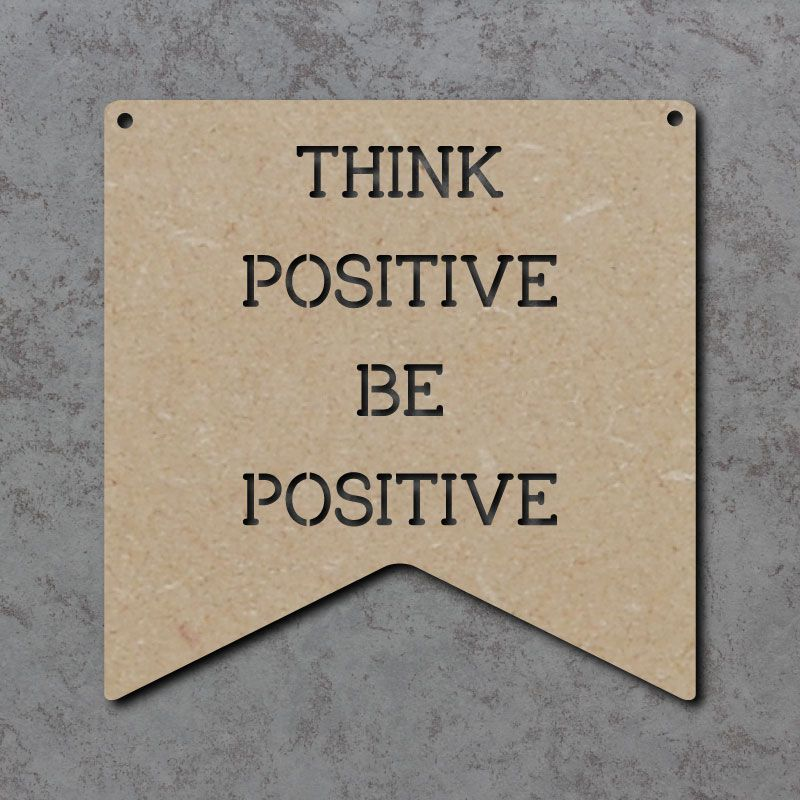 Think Positive Be Positive Bunting Sign