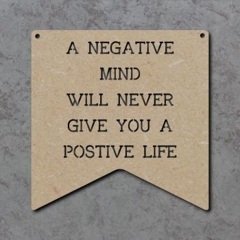 A Negative Mind Positive Life Bunting Sign