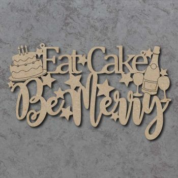 Eat Cake Be Merry Craft Sign