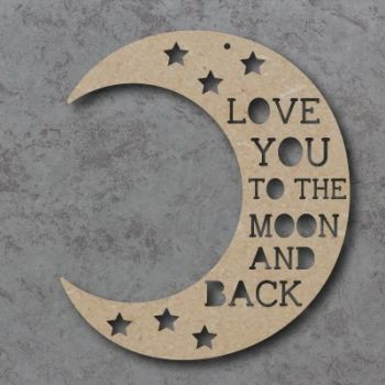 Love you to the Moon and back cutout Sign