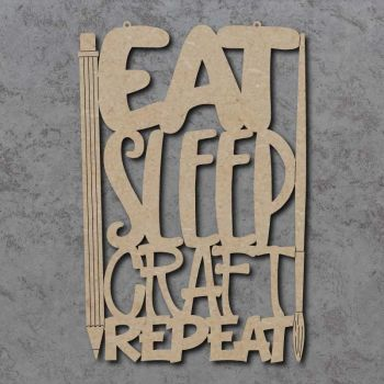 Eat Sleep Craft Repeat Sign