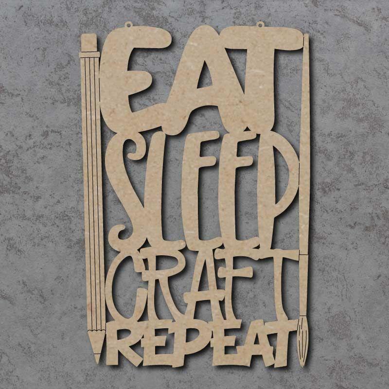 Eat Sleep Craft Repeat Sign