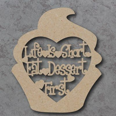 Life Is Short Eat Dessert First Sign