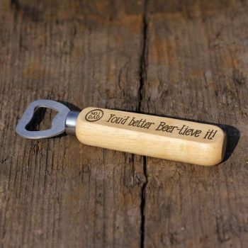 You'd Better Beer-Lieve It Wooden Bottle Opener