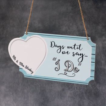 "Days Until We Say ""I Do"" Personalised Printed Countdown Plaque"
