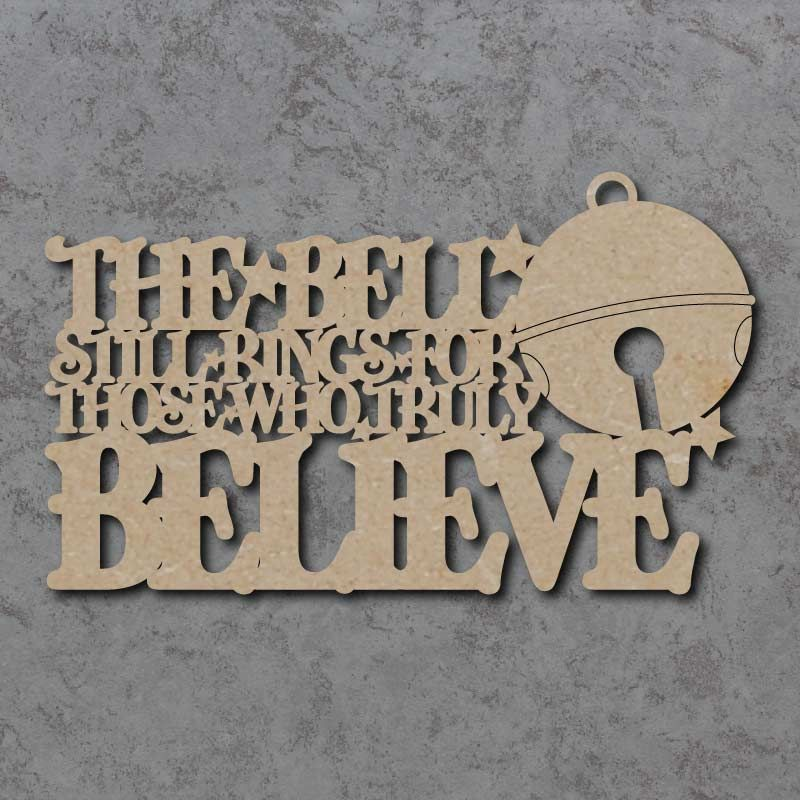 Those Who Truly Believe Christmas Craft Sign