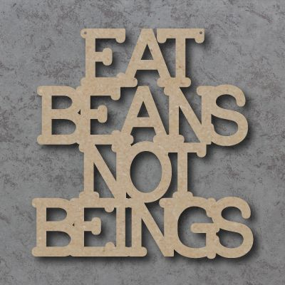 Eat Beans not Beings