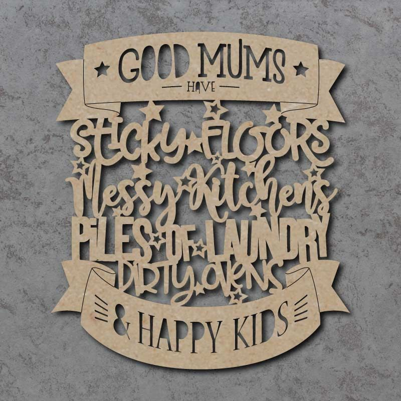 Good Mums Have Happy Kids Sign