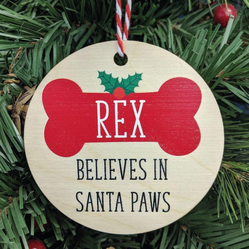 Personalised Dog believes in Santa Paws Printed Bauble, Gift Tag