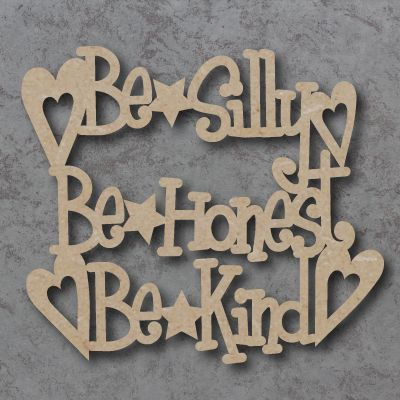 Be Silly, Be Honest, Be Kind Craft Sign