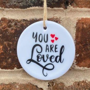 You are loved ceramic hanging keepsake