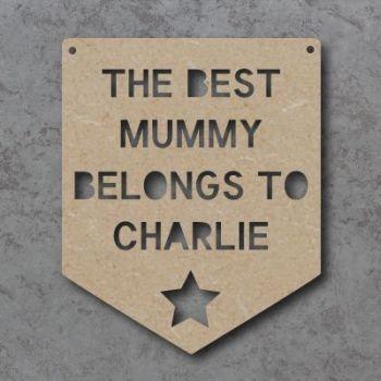 The Best Mummy belongs to Flag Craft Sign
