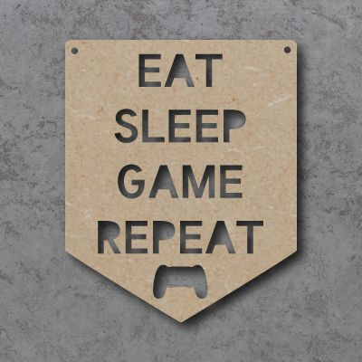 Eat Sleep Game Repeat Flag Craft Sign