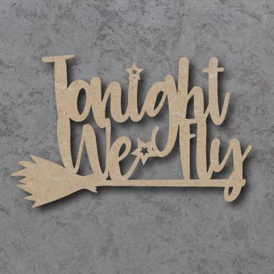 Tonight We Fly Craft Sign