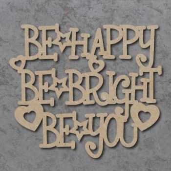Be Happy Be Bright Be You Craft Sign
