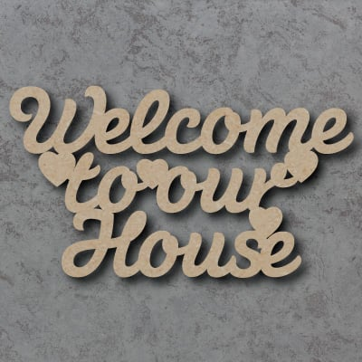 welcome to our house craft sign rh perfectlycrafty co uk welcome to our house flo rida welcome to our house slaughterhouse