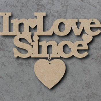 In Love Since Craft Sign