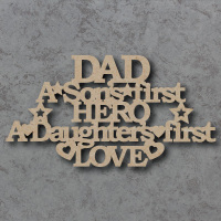 Dad - A Sons First Hero A Daughters First Love Craft Sign