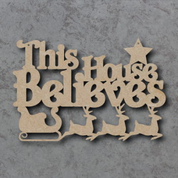 This House Believes Craft Sign