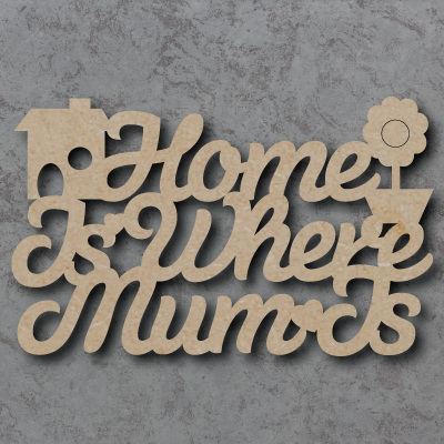 Home Is Where Mum Is Sign