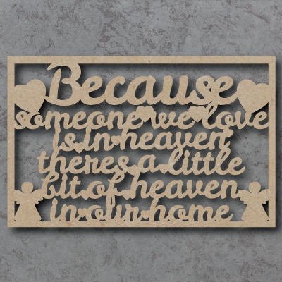 Because Someone We Love Is In Heaven mdf Sign
