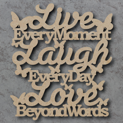 Live Laugh Love Every Moment Wooden Craft Sign