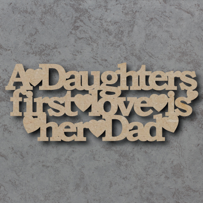 A Daughters First Love Is Her Dad mdf Craft Sign