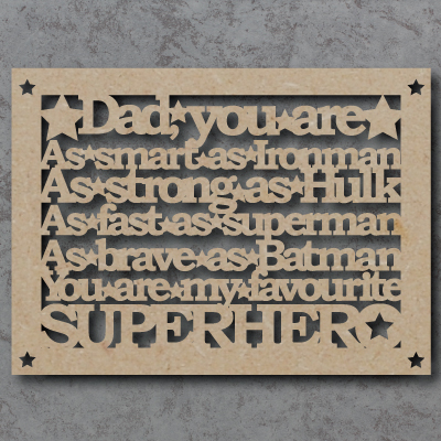 Dad You Are My Superhero Wooden Craft Sign