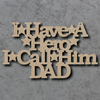 I Have a Hero Signs - Dad, Daddy, Grandad