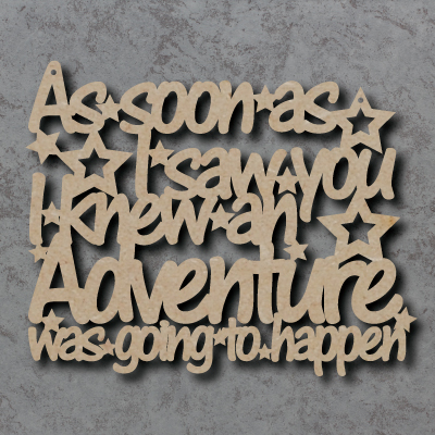 As Soon As I Saw You Adventure Sign