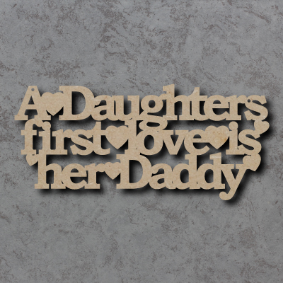 A Daughters First Love Is Her Daddy Craft Sign