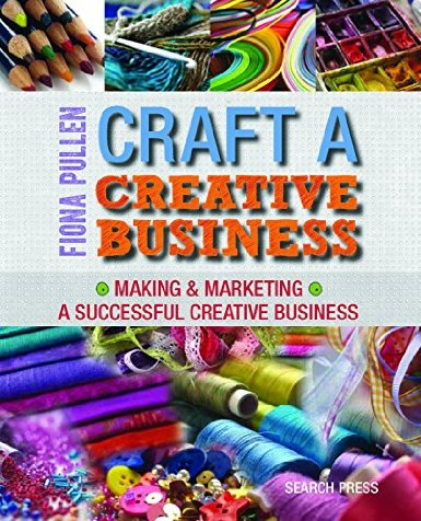 Craft a Creative Business book by Fiona Pullen