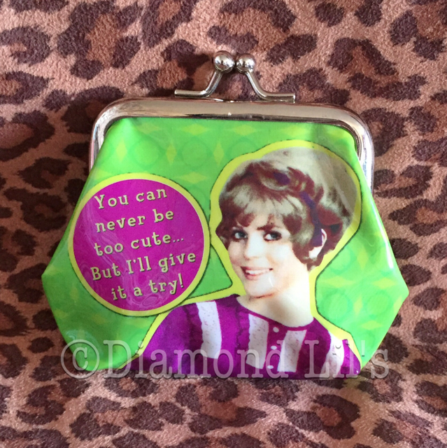 """You Can Never Be Too Cute...."" Coin Purse"