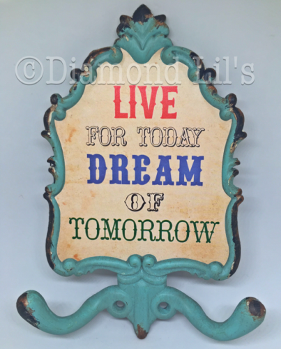 Live For Today Dream Of Tomorrow Hook