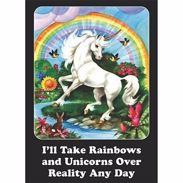"""I'll Take Rainbows And Unicorns..."" Magnet"