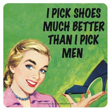 """I Pick Shoes Much Better..."" Coaster"