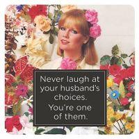 'Never Laugh...' Coaster