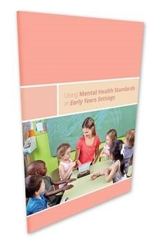 Using Mental Health Standards in Early Years Settings Book - Each