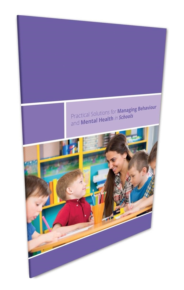 Practical Solutions for Managing Behaviour & Mental Health in Schools - A4