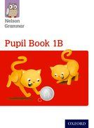 Nelson Grammer Resources Pupils Book 1B - Each
