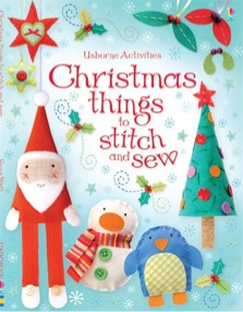 Christmas Things To Stitch & Sew - 6 Years +