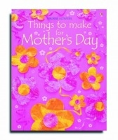 Things to Make and Do for Mothers Day