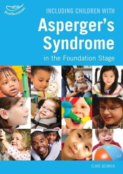 Including Children with Aspergers Syndrome in the Foundation Stage - Each
