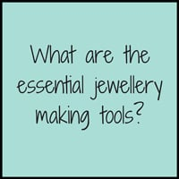 what-are-the-essential-jewellery-making-tools-